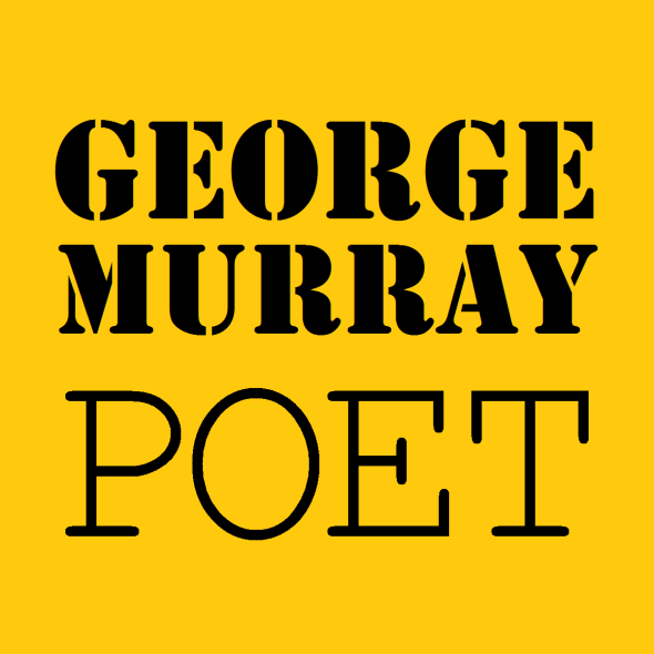 George Murray / poet, word-lover / and father.
