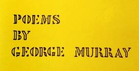 Poems by George Murray, Poet