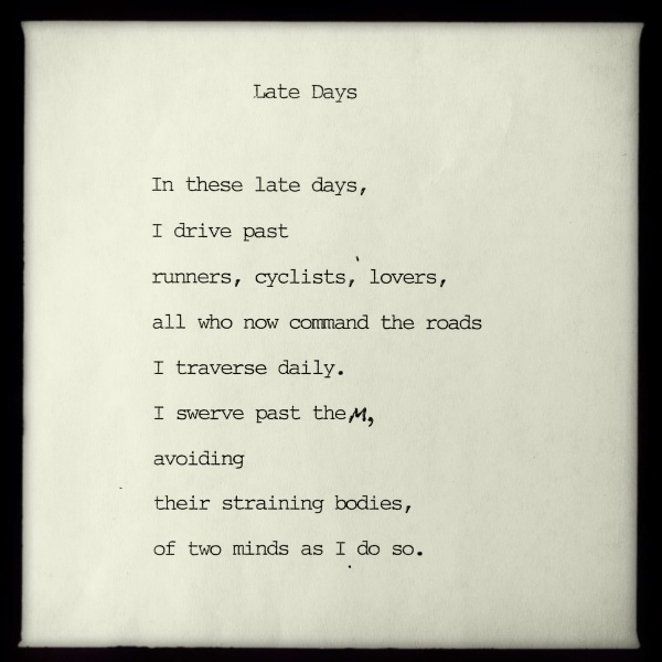 LATE DAYS - poem by George Murray